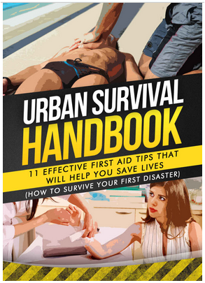 Urban Survival Handbook Effective First Aid Tips That Will Help You Save Lives