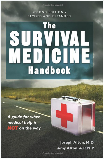 The Survival Medicine Handbook for When Help is Not on the Way